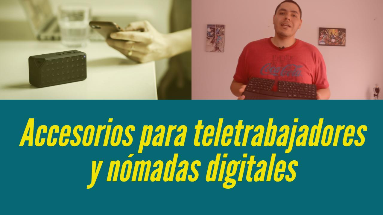 accesorios para teletrabajadores y nómadas digitales