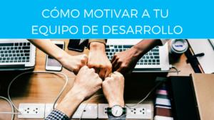 motivar equipo de desarrollo