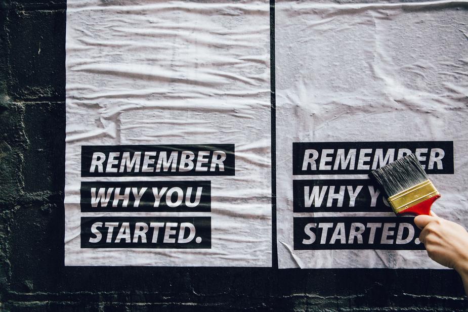 Recuerda porque empezaste.