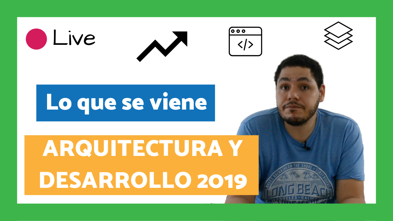 live sobre arquitectura y desarrollo de software 2019